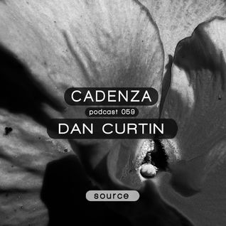 Cadenza Podcast | 059 - Dan Curtin (Source)