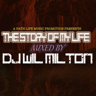 The Story of My Life Mixed by DJ Wil Milton
