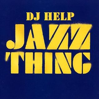 Dj Help - Jazz Thing Mixtape (2014)