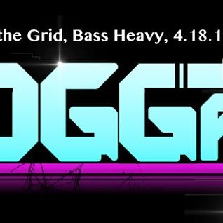Live at the Grid, Bass Heavy, 4.18.12