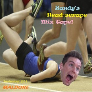 Zandy's Head Scrape Mix Tape - By Maldore