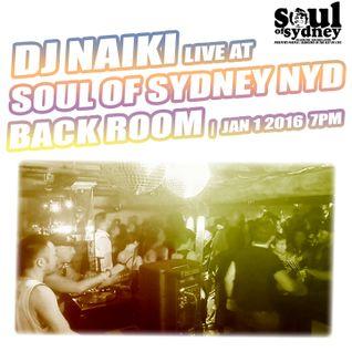 SOUL OF SYDNEY 238: Naiki at Soul of Sydney NYD Back Room 2016