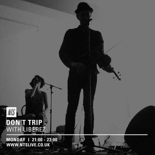 Don't Trip w/ Liberez live - 12th October 2015