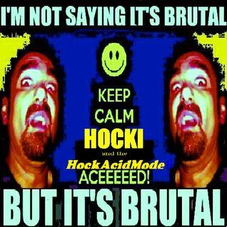 Hocki and the HockAcidMode - with a BrutaloAcid_Mix