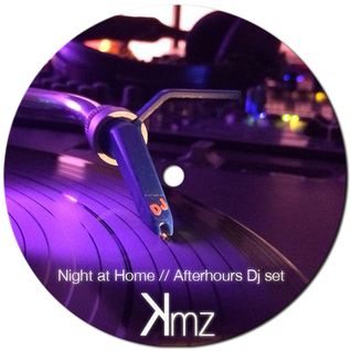 KmZ // Night at Home // Afterhours Dj set 22.03.2014