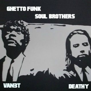 Practice Squad - Van3t & Deathy: Ghetto Funk Soul Brothers (Mixed By Deathy)