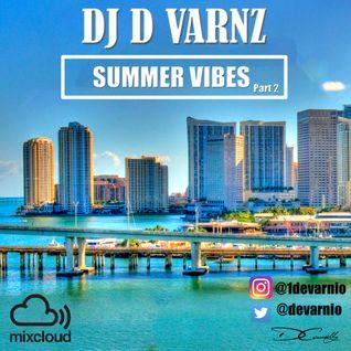 DJ D VARNZ- SUMMER VIBES PART 2