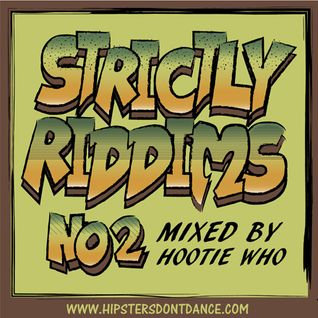 Strictly Riddims No1 Mixed by Hootie Who