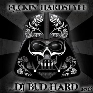 Fuckin' Hardstyle (DJ BuD HarD)