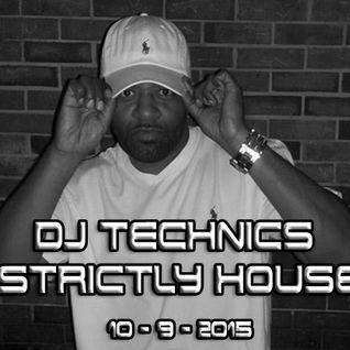 DJ TECHNICS STRICTLY HOUSE 10-9-2015