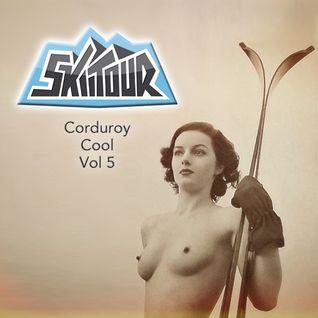 SkiiTour - Corduroy Cool Vol 5 (Chill Mixtape)