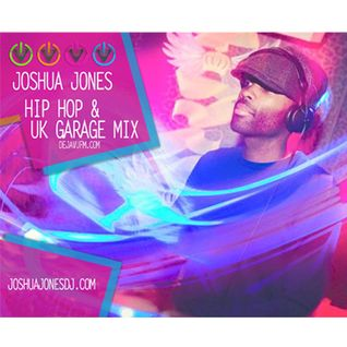 Joshua Jones Hip Hip and UK Garage Mix