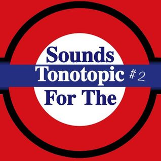 Tonotopic #2 (Sounds for the Underground)