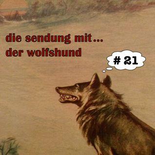 die sendung mit... der wolfshund # 21