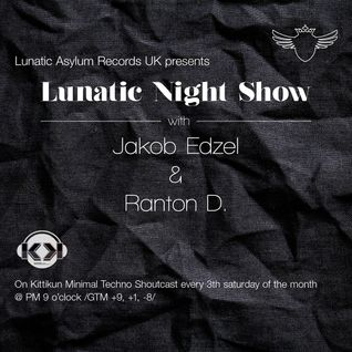Lunatic Night Show - Jakob Edzel and Friends - Ranton D. & Jakob Edzel