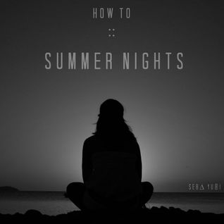 how to :: summer nights