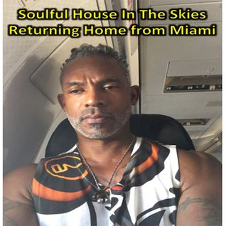Soulful House In The Skies - Returning Home from Miami