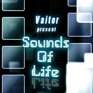 Vaitor - Sounds of Life Episode 006