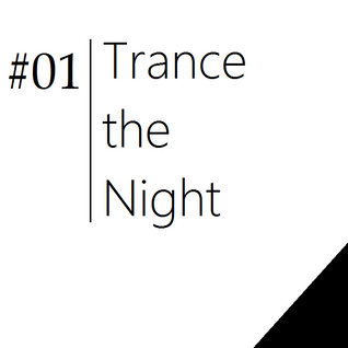Trance the Night Mix #1