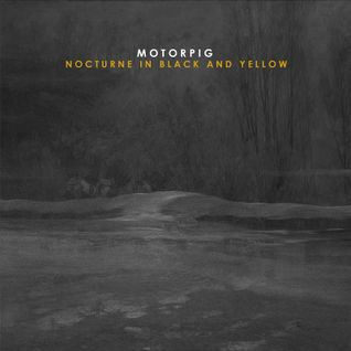 Motorpig - Nocturne In Black And Yellow