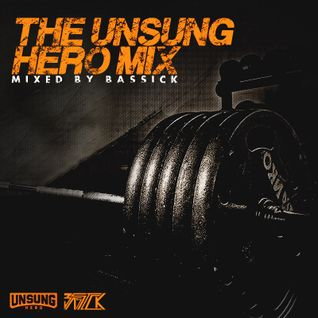 BASSICK - Team Unsung Hero  - Game Changer Mix VOL. 9