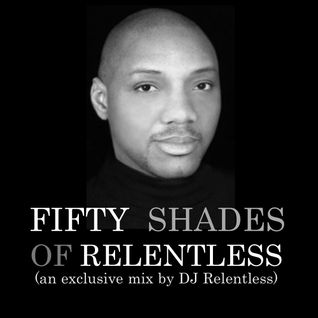 Fifty Shades Of Relentless Mix #1