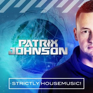 Patrix Johnson - Strictly Housemusic! 2015 (1) FREE DOWNLOAD!