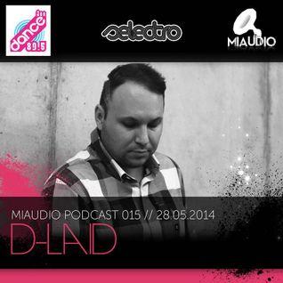 MIAUDIO Podcast 015 - D-LAID - Selectro @ Dance FM