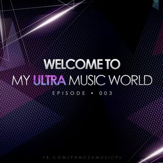 Pancza - Welcome to my ultra music world ep. 003 (03.05.13)