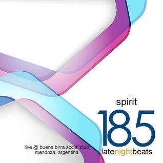 Late Night Beats by Tony Rivera - Episode 185: Spirit (Live @ Buena Birra Club Social, MDZ, ARG)