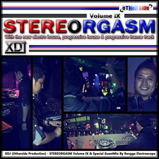 XDJ (Otherside) - STEREORGASM Vol. IX & Guestmix By Rangga Electroscope