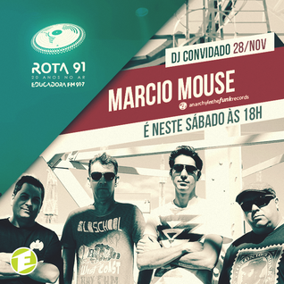 Rota 91 - 28/11/2015 - anarchy in the funk guest - Marcio Mouse