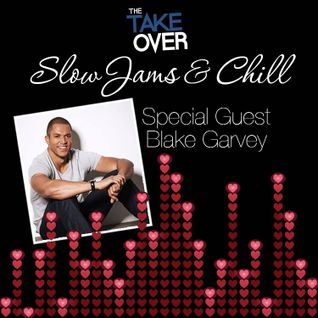 THE TAKEOVER - SLOW JAMS & CHILL SPECIAL