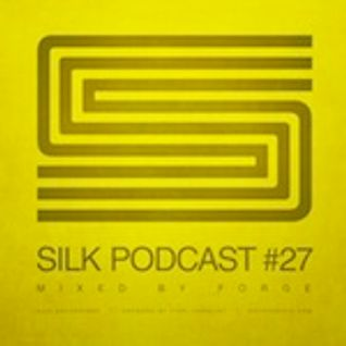 Silk Podcast No.27 - Mixed By Forge