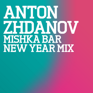 Mishka Bar New Year 2012 Mixes — Anton Zhdanov