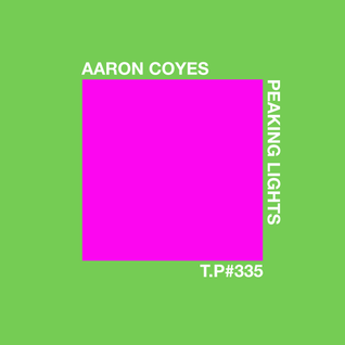 Test Pressing 335 / Aaron Coyes / Peaking Lights