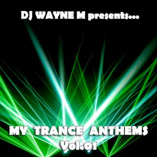DJ Wayne M presents... My Trance Anthems Vol.01 - Disc One