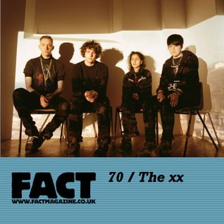 FACT Mix 70: The xx