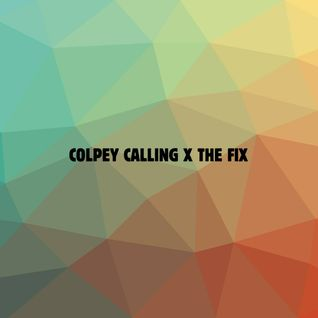 Colpey Calling x The Fix: 9
