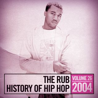 The Rub's Hip-Hop History 2004 Mix