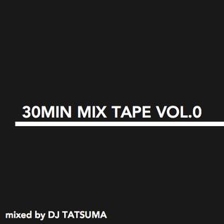 30MIN MIX TAPE / DJ TATSUMA