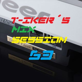 T-iker´s Mix Session 63