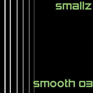 Smallz - Smooth 03