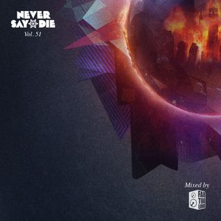 Never Say Die: Volume 51 - Far Too Loud