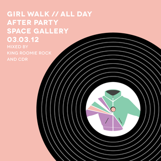 Girl Walk // All Day Afterparty - Mixed by King Roomie Rock + CDR (Live)