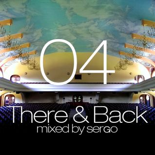 There & Back 04 Mix by Sergo (Mad Conductor Edition)