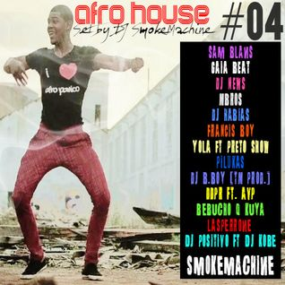 Afro House SET #04 [2015] by DJ SmokeMachine