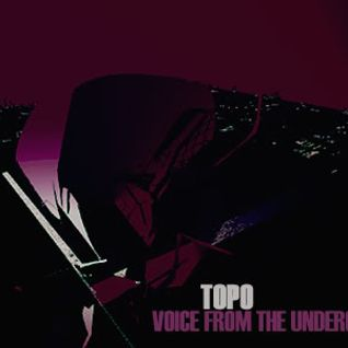 Topo - Voice From The Underground On Mcast 076 - November 2015