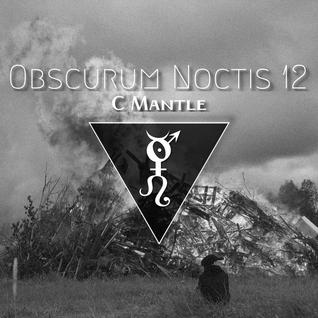 Obscurum Noctis 12 ∴ C Mantle