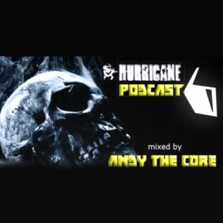Andy The Core - Hurricane Hardcore Podcast #06